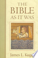 """The Bible as it was"" by James L. Kugel"