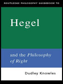 Routledge Philosophy GuideBook to Hegel and the Philosophy of Right