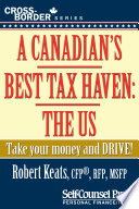 A Canadian s Best Tax Haven  The US