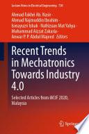 Recent Trends in Mechatronics Towards Industry 4. 0