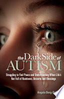 The Dark Side Of Autism