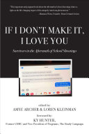 link to If I don't make it, I love you : survivors in the aftermath of school shootings in the TCC library catalog