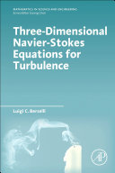 Three Dimensional Navier Stokes Equations for Turbulence Book