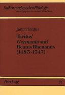 Tacitus  Germania and Beatus Rhenanus  1485 1547