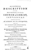 An Historical Description of the Metropolitical Church of Christ  Canterbury