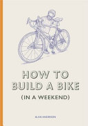 How to Build a Bike  in a Weekend