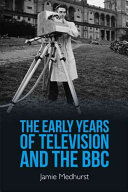 The Early Years of Television and the Bbc  1923 1939