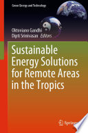 Sustainable Energy Solutions for Remote Areas in the Tropics