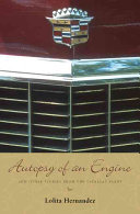 Autopsy of an Engine and Other Stories from the Cadillac Plant