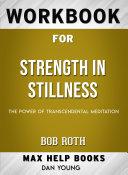 Workbook for Strength in Stillness  The Power of