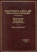 Cases, Materials, and Problems on Bioethics and Law