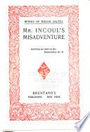 Mr  Incoul s Misadventure