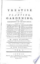 A Treatise Upon Planting, Gardening and the Management of the Hot House. The 2. Ed