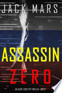 Assassin Zero  An Agent Zero Spy Thriller   Book  7