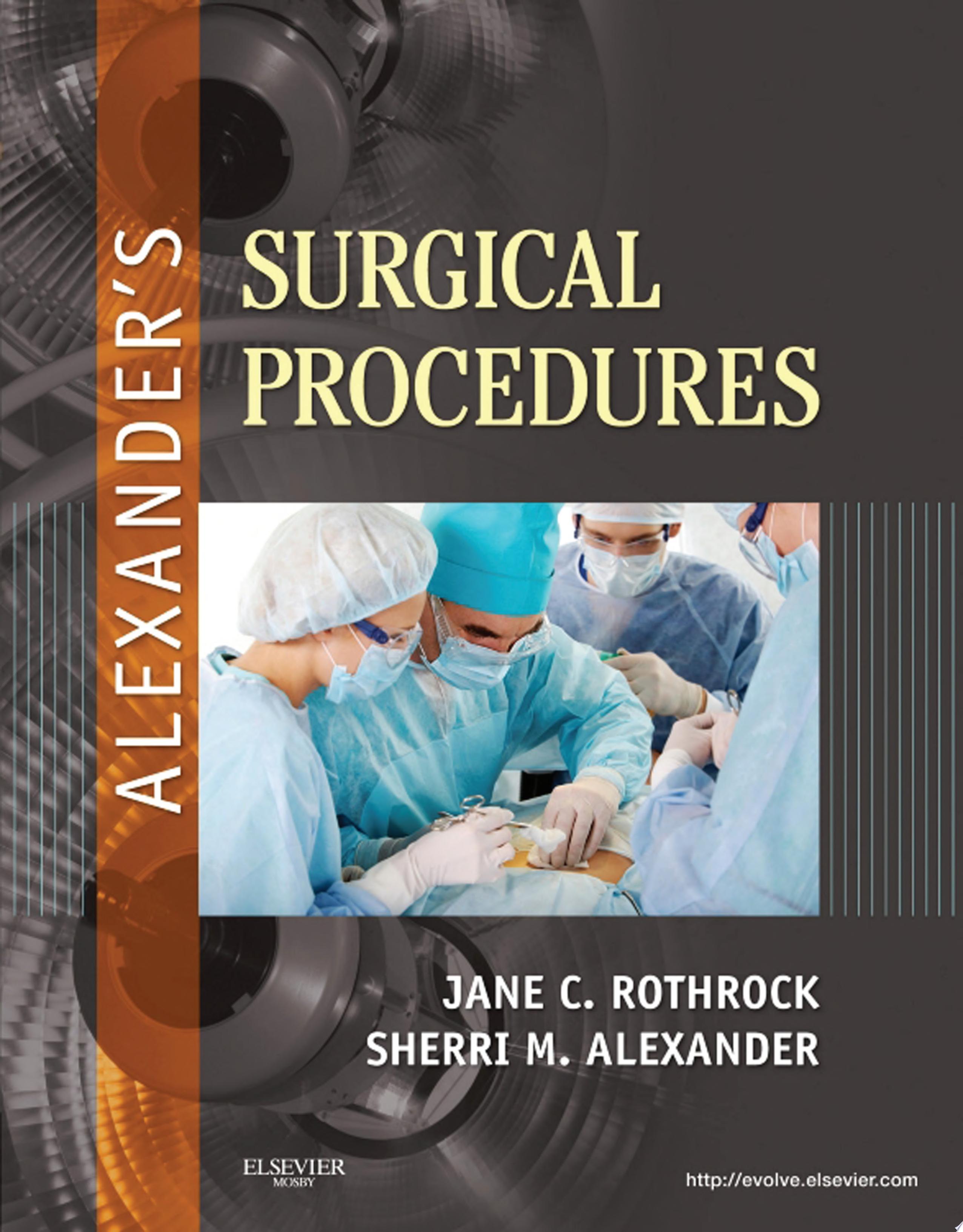 Alexander s Surgical Procedures   E Book