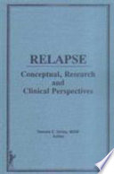"""""""Relapse: Conceptual, Research, and Clinical Perspectives"""" by Dennis C. Daley"""