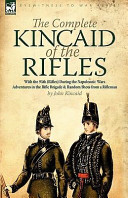 The Complete Kincaid of the Rifles