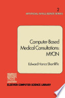 Computer Based Medical Consultations  MYCIN