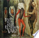 Five Keys to the Secret World of Remedios Varo