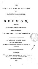 The Duty of Thanksgiving for National Blessings  a Sermon  Preached on Tuesday  December 19  1797  Being the Day Appointed for a General Thanksgiving  By William Mavor