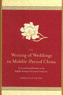Writing of Weddings in Middle-Period China, The