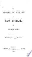 The Fortunes and Adventures of Raby Rattler and His Man Floss