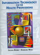 Information Technology for the Health Professions Book