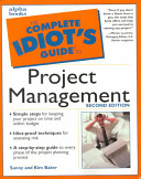 Cover of The Complete Idiot's Guide to Project Management