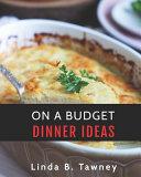 On A Budget Dinner Ideas
