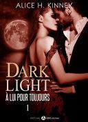 Dark Light - À lui pour toujours, 1 [Pdf/ePub] eBook