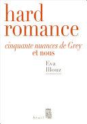 Hard Romance. Cinquante nuances de Grey et nous
