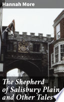 The Shepherd of Salisbury Plain  and Other Tales Book