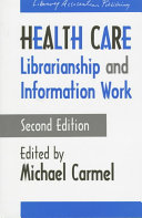 Health Care Librarianship and Information Work Book