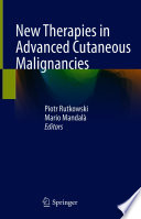 New Therapies in Advanced Cutaneous Malignancies