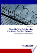 Should Child Soldiers Be Punished for War Crimes