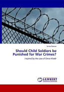 Should Child Soldiers Be Punished for War Crimes?