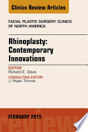 Rhinoplasty: Contemporary Innovations, An Issue of Facial Plastic Surgery Clinics of North America, E-Book
