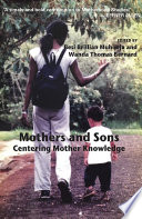 Mothers and Sons  Centering Mother Knowledge Book PDF