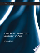 Votes Party Systems And Democracy In Asia