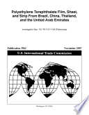 Polyethylene Terephthalate Film, Sheet, and Strip from Brazil, China, Thailand, and the United Arab Emirates, Invs. 731-TA-1131-1134 (Preliminary)