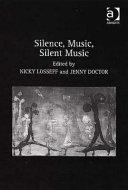 Silence, Music, Silent Music