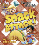 Better Homes and Gardens Snack Attack!