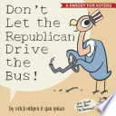 Don t Let the Republican Drive the Bus