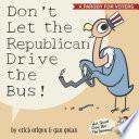 Don t Let the Republican Drive the Bus  Book PDF