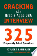 Cracking The Oracle Apps Dba Interview: 325 Frequently Asked Questions Pdf/ePub eBook
