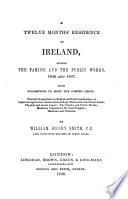 A twelve month s residence in Ireland  during the famine and the public works 1846 and 1847 Book