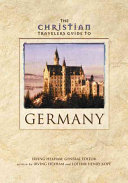 The Christian Traveler s Guide to Germany