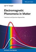 Electromagnetic Phenomena in Matter