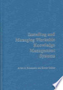 Installing and Managing Workable Knowledge Management Systems Book