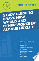 Study Guide To Brave New World And Other Works By Aldous Huxley Book PDF